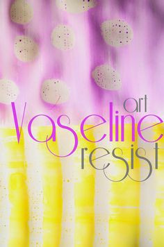 The Practical Mom: Kids Activity: Vaseline Resist Art