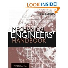 Mechanical Engineers' Handbook, Four Volume Set (MECHANICAL ENGINEERING HANDBOOK SERIES): Myer Kutz: 9780471449904: Amazon.com: Books $675