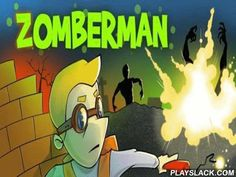 Zomberman  Android Game - playslack.com , Zomberman. The game will get you to Acheronian and alarming systems humming  with furious and empty living-deads. And only the fearless Zomberman can battle with these awful animals. ruin foes, find all the confidentials and accumulate indications that will assist you flee from this maze.