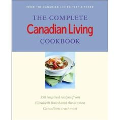 The Complete Canadian Living Cookbook,  350 inspired recipes from Elizabeth Baird and the kitchen Canadians trust most,  Random House, 2001.