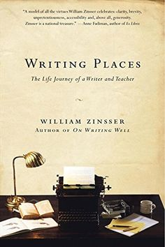 Writing Places: The Life Journey of a Writer and Teacher ...
