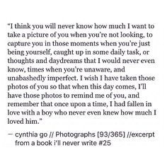pinterest: cynthia_go   cynthia go, quotes, excerpt from a book i'll never write, tumblr, love quotes, crush quotes, heartbreak quotes, teen quotes, photography, unrequited feelings
