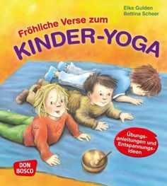 Happy verses on children& yoga - With the cheerful and pictorial remarks on children& yoga by Elke Gulden and Bettina Scheer, - Best Books To Read, New Books, Good Books, Easy Handmade Gifts, Handmade Books, Primary School, Pre School, Kindergarten Goals, Childrens Yoga