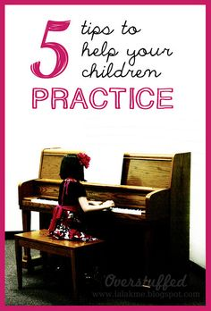 5 tips to help your children practice- wish I had read this last summer! Good advice!
