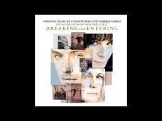 Breaking and Entering (2006) Soundtrack. Hungerford Bridge|Music by Gabriel Yared and    Underworld (Karl Hyde, Rick Smith)