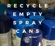 Where To Recycle Spray Paint Cans Green Waste