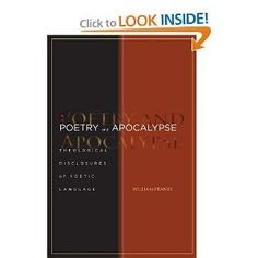Poetry and Apocalypse: Theological Disclosures of Poetic Language (Cultural Memory in the Present)