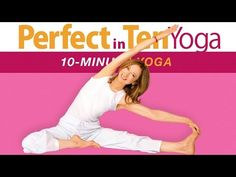 Perfect in Ten: Yoga - 10-minute Yoga Workouts with Susan Grant #yoga #yogaworkout