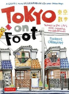 Tokyo on Foot: Travels in the City's Most Colorful Neighborhoods by Florent Chavouet ~This book is way more than just your average travel book - a young graphic artist, spent six months exploring Tokyo while his girlfriend interned at a company there. Each day he would set forth, with a pouch full of colored pencils and a sketchpad...Look inside on amazon & you will see why this is on my art book board! ♥