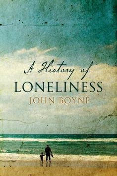 Book Review - - - - A History of Loneliness by John Boyne. Gritty compelling read that gets you thinking. #LibBookBytes