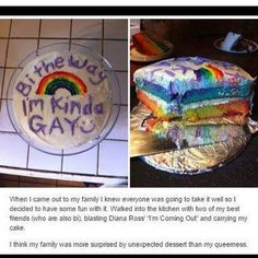 I want to do this but with a cake with my sexuality written on it and then I'm…