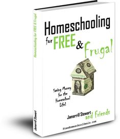 Homeschooling for FREE & Frugal: Saving Money for the Homeschool Life
