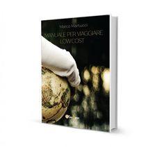Vuoi viaggiare low cost? Arriva il manuale in libreria | Volopiuhotel Blog