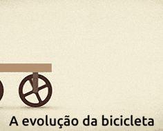 História Dinâmica: A evolução e transformação da bicicleta no decorre...