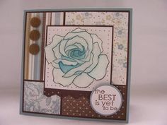 Best is Yet to Be by justcrazy - Cards and Paper Crafts at Splitcoaststampers