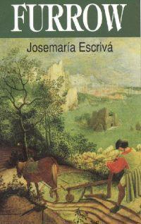 Furrow - St. Josemaria Escriva