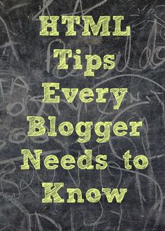 HTML Tips Every Blogger Needs to Know - great beginner tips for #bloggers and website designers or a refresher course for any #blogger! brush up on your #HTML!