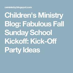 Childrens Ministry Blog Fabulous Fall Sunday School Kickoff Kick