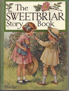 The Sweetbriar Story Book, Atwell, Mabel Lucie (Frontis) ; Cicley Mary Barker (Cover) Et Al