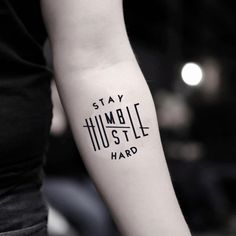Stay Humble Hustle Hard Temporary Tattoo Sticker (Set of Small stay humble hustle hard lettering tattoo design Tattoo Dimensions: Small Dope Tattoos, Hard Tattoos, Simple Tattoos For Guys, Unique Tattoos For Men, Wrist Tattoos For Guys, Unique Tattoo Designs, Mens Wrist Tattoos, Quote Tattoos, Arrow Tattoos For Men