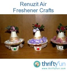 This is a guide about Renuzit air freshener crafts. Making decorative covers for Renuzit air fresheners is a popular craft project.