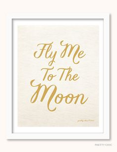 Fly Me To The Moon Art Print - LOVE - Gold - Frank Sinatra - Forever - Moon Wall Art