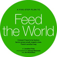 Feed the World: Where will we find enough food for 9 billion people? | National Geographic