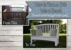 Check out how I transformed this once unusable crib into a useful bench- Farm Fresh Vintage Finds