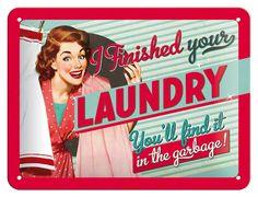 I Finished Your Laundry-peltikyltti