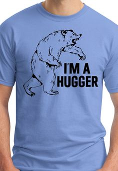 "Mens Bear T Shirt - ""I'm a Hugger"" Grizzly Bear Shirt"