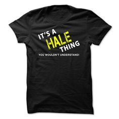 It is a HALE Thing Tee - #candy gift #house warming gift. WANT THIS => https://www.sunfrog.com/No-Category/It-is-a-HALE-Thing-Tee-Black.html?68278
