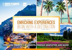 Enriching Experiences Begin With a Destination! Call our specialists today to help you plan your dream get away!