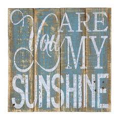 You Are My Sunshine Wood Plank Plaque   Kirklands