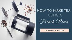 A simple guide to make tea using a french press in just a few steps. Perfect for coffee and tea lovers, a french press can make a delicious cup of tea.
