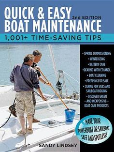 Quick and Easy Boat Maintenance, Edition: Time-Saving Tips Quick and Easy Boat Maintenance Edition 1 001 Time Saving Tips Speed Boats, Power Boats, Boat Cleaning, Sailing Lessons, Boating Tips, Living On A Boat, Sailboat Living, Yacht Builders, Inflatable Kayak