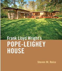 Frank Lloyd Wright's Pope-Leighey House by Steven M. Reiss