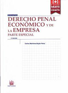 Derecho penal económico y de la empresa. Parte general /Carlos Martínez-Buján Pérez.. -- 5ª ed., adaptada a la L.O. 1/2015.. -- Valencia : Tirant lo Blanch, 2016.