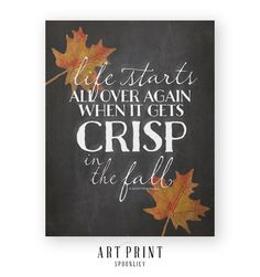 "Chalkboard Art ""Life starts all over again when it gets crisp in the fall"" F. Scott Fitzgerald typography quote with a digital chalkboard style background, various sizes available starting at $14.99 visit www.spoonlily.com for more details"