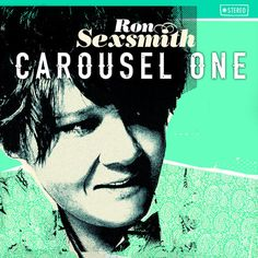 Ron Sexsmith Carousel One Vinyl LP