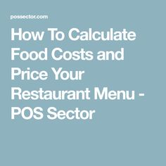 How To Calculate Food Costs and Price Your Restaurant Menu - POS Sector