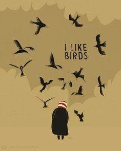 I like birds, too!