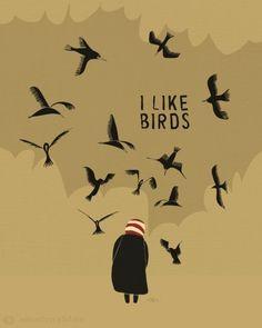 I like birds, too!