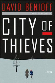 City of Thieves | SHADOWS OF WAR David Benioff reimagines his grandfather in WWII Leningrad in his cinematic novel City of Thieves