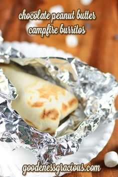 Chocolate Peanut Butter Campfire Burritos #KidFriendly  NB website has no link to recipe