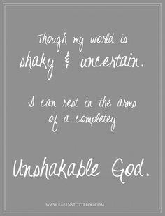 unshakable God, inspirational quotes, Christian inspiration, Hope (InJapanese:たとえ私の世界が揺るがされやすく混沌としたものであっても、私は一切揺るがされることのない神の腕の中にあって安らぎを得る事ができる。)