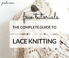 For most people, lace knitting has always been one of those types of knitting that gives them a little chill. Master lace knitting with this free course!