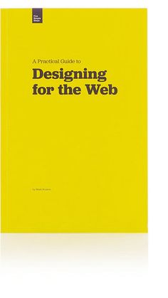 """A Practical Guide to Designing for the Web - """"Mark Boulton"""""""