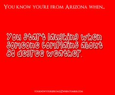 You Know You're From Arizona #Tucson