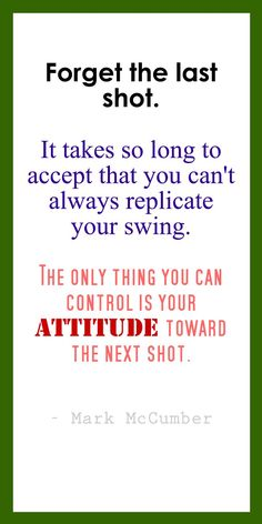 Forget the last shot. It takes so long to accept that you can't always replicate your swing. The only thing you can control is you ATTITUDE toward the next shot. #lorisgolfshoppe