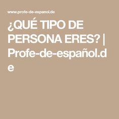 ¿QUÉ TIPO DE PERSONA ERES?   Profe-de-español.de